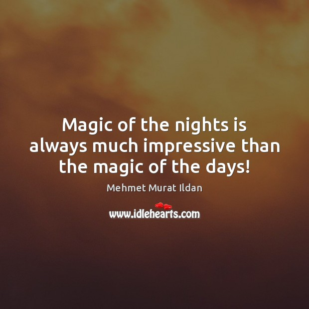 Image, Magic of the nights is always much impressive than the magic of the days!