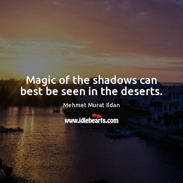 Image, Magic of the shadows can best be seen in the deserts.
