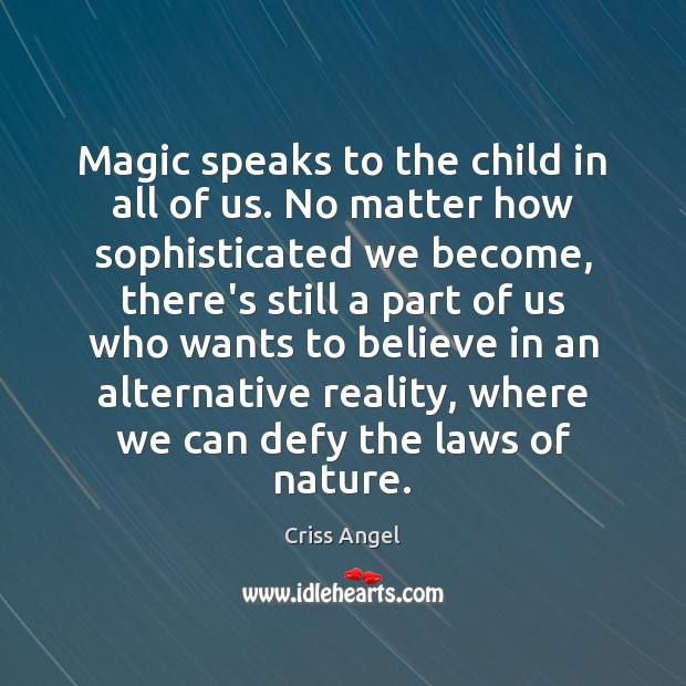 Magic speaks to the child in all of us. No matter how Image
