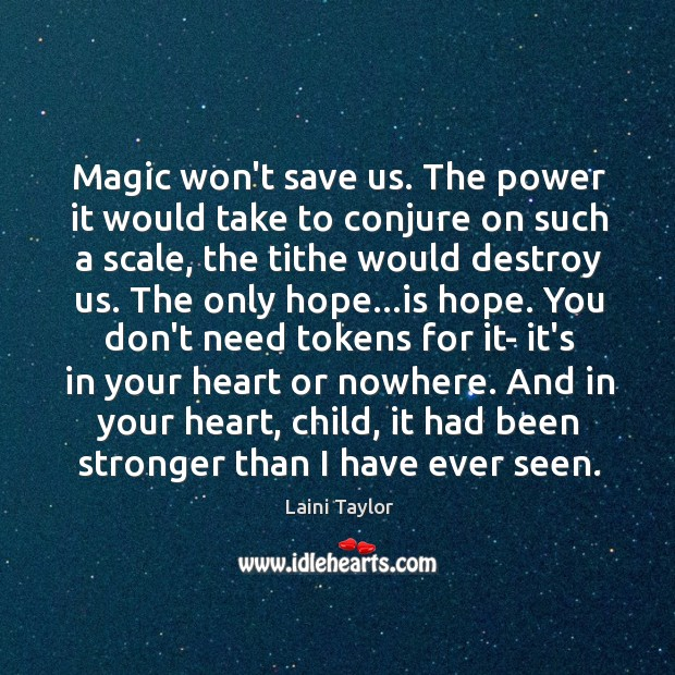 Magic won't save us. The power it would take to conjure on Image
