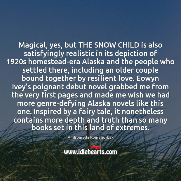 Image, Magical, yes, but THE SNOW CHILD is also satisfyingly realistic in its