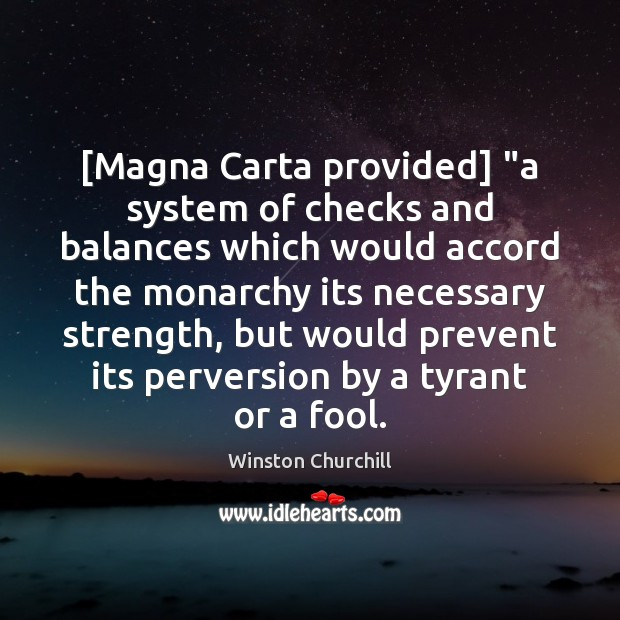 "Image, [Magna Carta provided] ""a system of checks and balances which would accord"