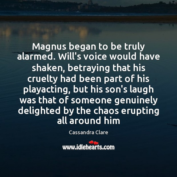 Image, Magnus began to be truly alarmed. Will's voice would have shaken, betraying
