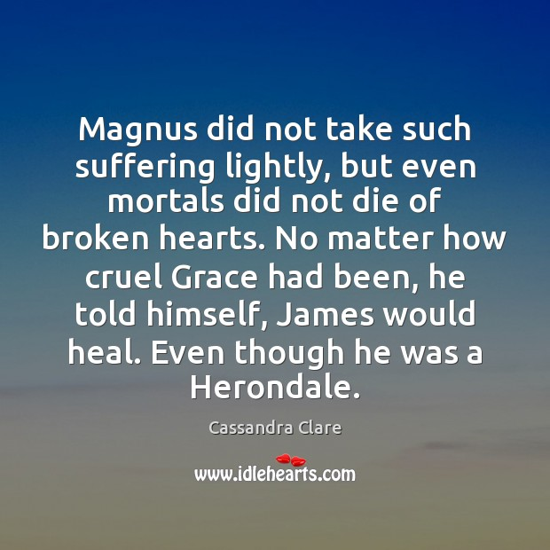 Image, Magnus did not take such suffering lightly, but even mortals did not