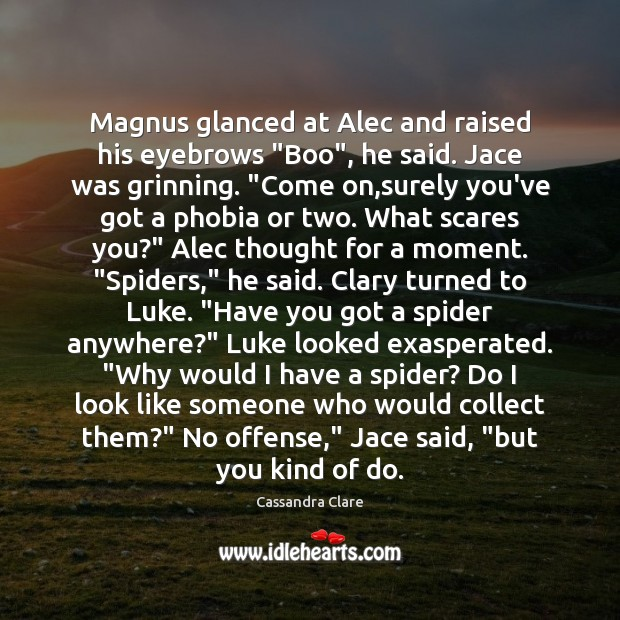 """Image, Magnus glanced at Alec and raised his eyebrows """"Boo"""", he said. Jace"""
