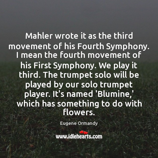 Mahler wrote it as the third movement of his Fourth Symphony. I Image