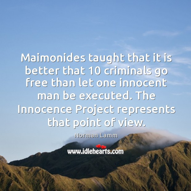 Maimonides taught that it is better that 10 criminals Norman Lamm Picture Quote
