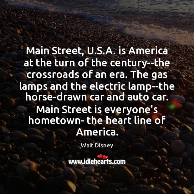 Image, Main Street, U.S.A. is America at the turn of the