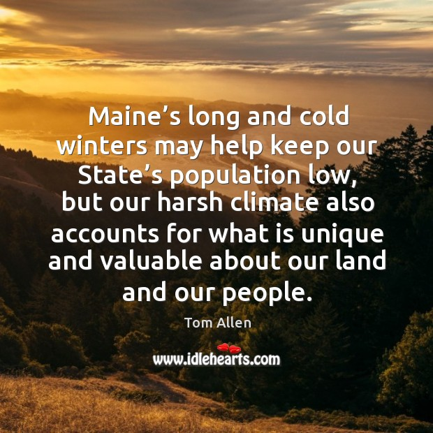 Image, Maine's long and cold winters may help keep our state's population low, but our harsh