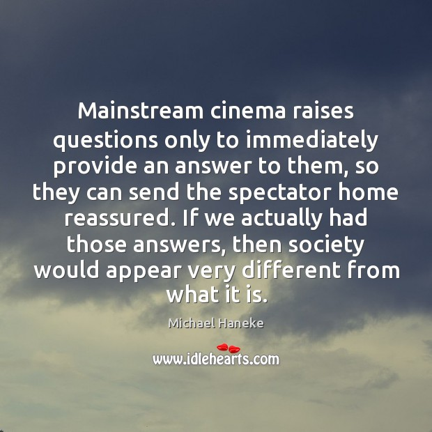 Image, Mainstream cinema raises questions only to immediately provide an answer to them,
