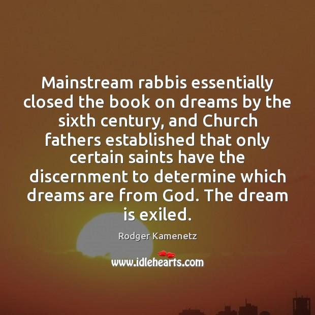 Mainstream rabbis essentially closed the book on dreams by the sixth century, Image
