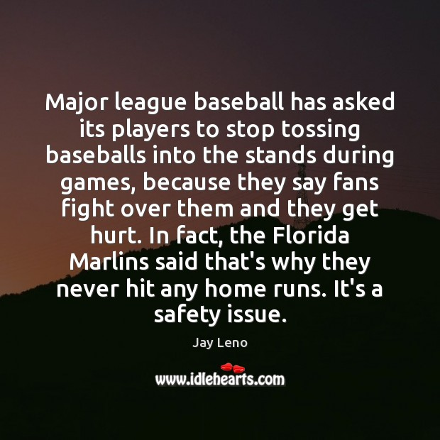 Major league baseball has asked its players to stop tossing baseballs into Image
