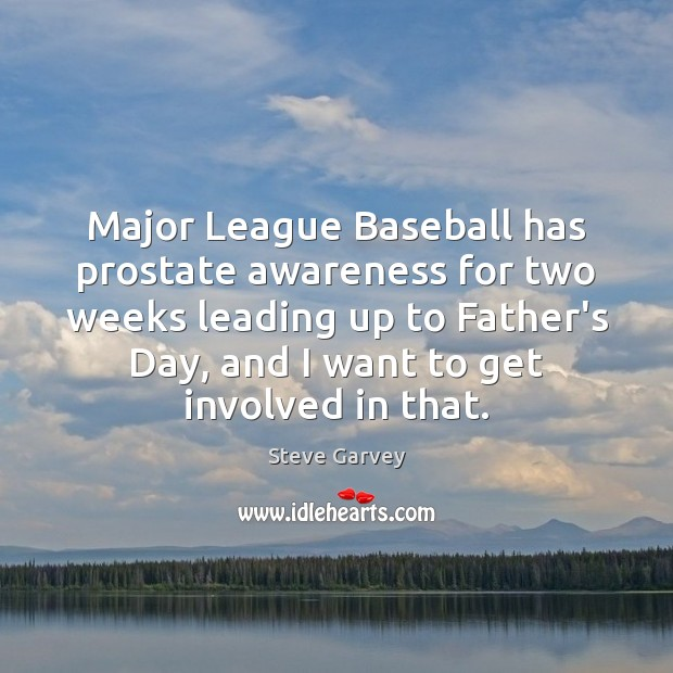 Major League Baseball has prostate awareness for two weeks leading up to Father's Day Quotes Image
