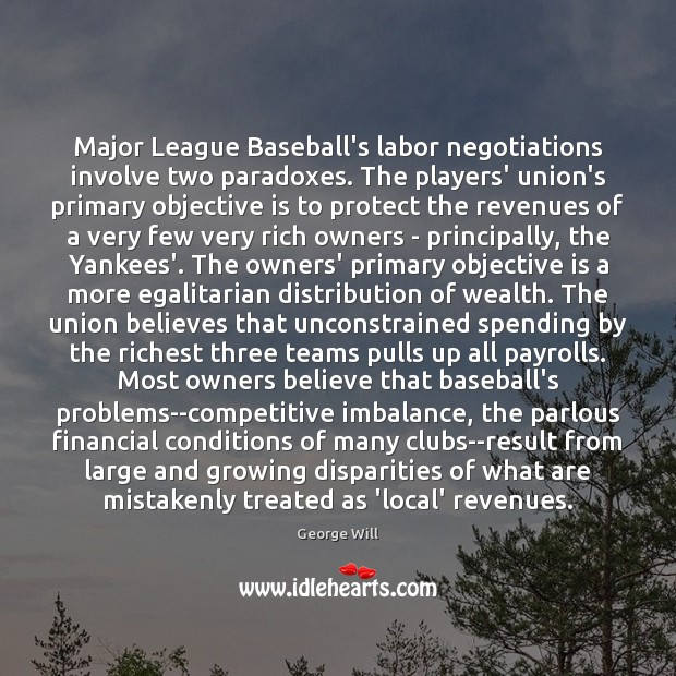 Major League Baseball's labor negotiations involve two paradoxes. The players' union's primary Image