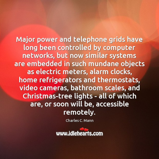 Image, Major power and telephone grids have long been controlled by computer networks,