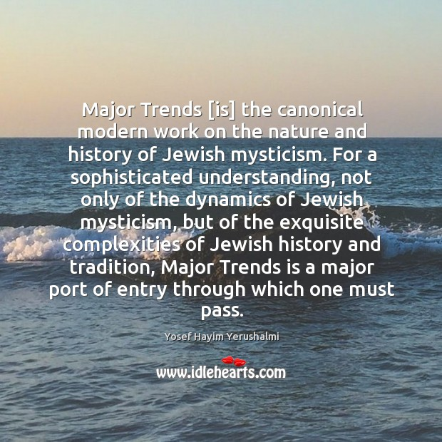 Major Trends [is] the canonical modern work on the nature and history Image