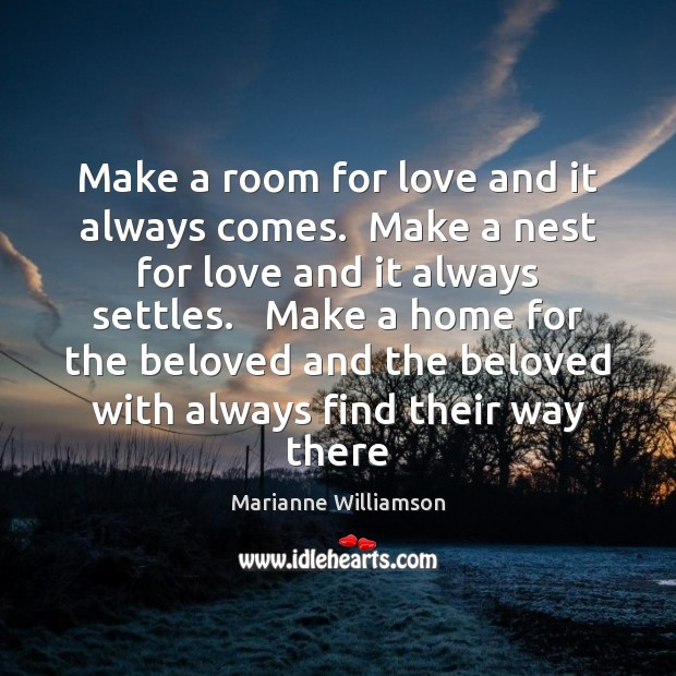 Image, Make a room for love and it always comes.  Make a nest