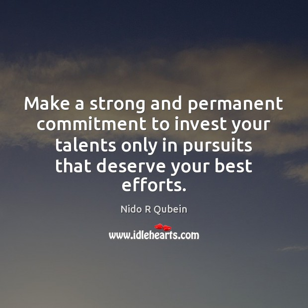 Make a strong and permanent commitment to invest your talents only in Image