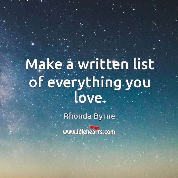Image, Make a written list of everything you love.
