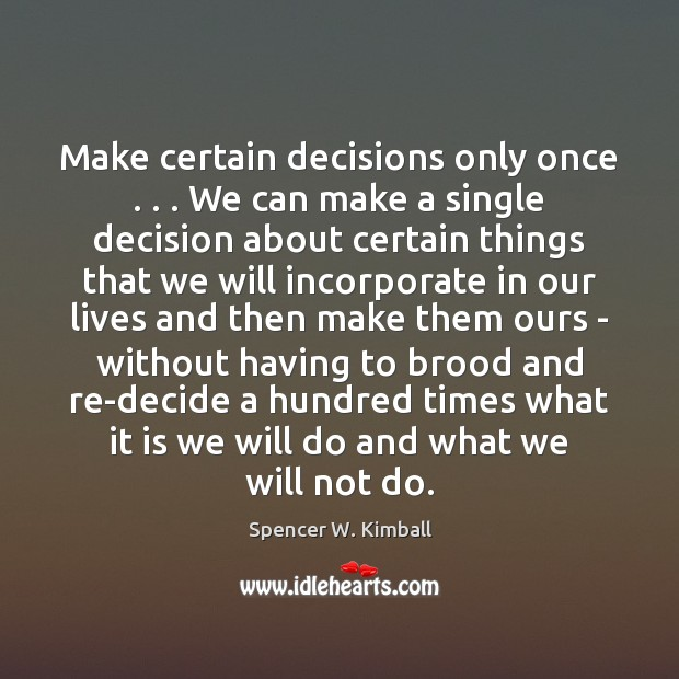 Make certain decisions only once . . . We can make a single decision about Image