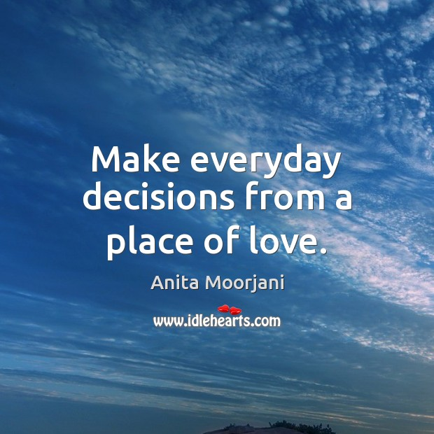 Image, Make everyday decisions from a place of love.