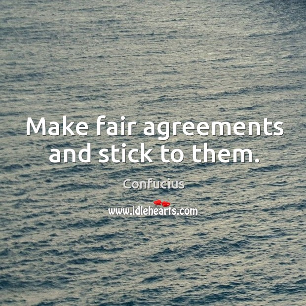 Make fair agreements and stick to them. Image