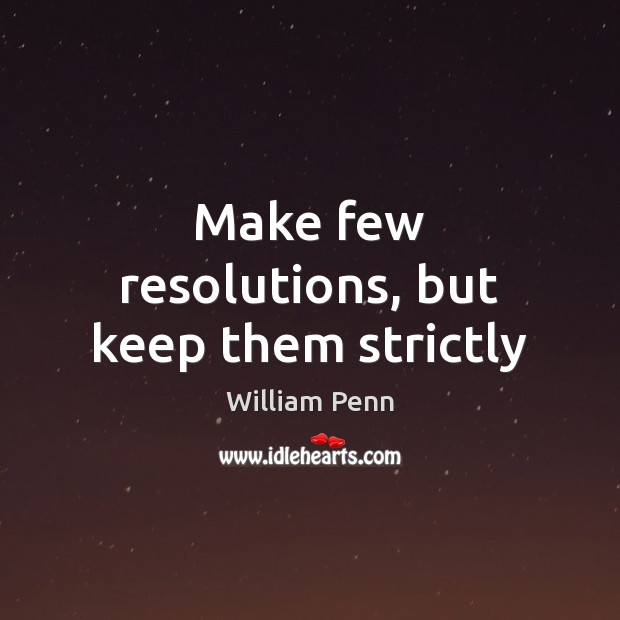 Image, Make few resolutions, but keep them strictly