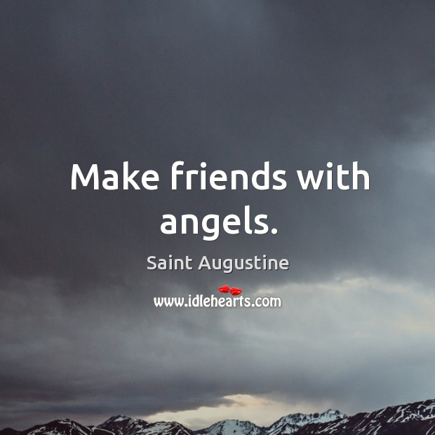 Make friends with angels. Image