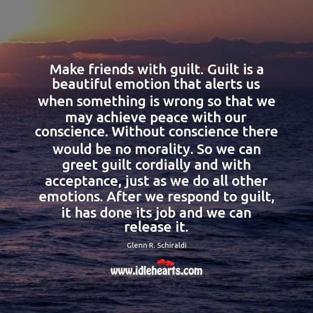 Image, Make friends with guilt. Guilt is a beautiful emotion that alerts us