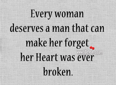 Every Woman Deserves A Man That Can Make Her..