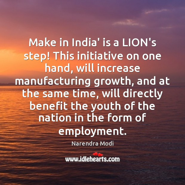 Image, Make in India' is a LION's step! This initiative on one hand,