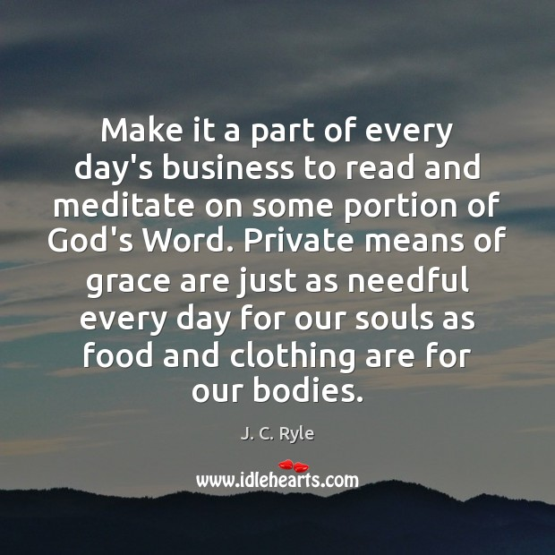 Make it a part of every day's business to read and meditate Image