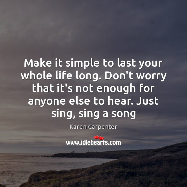Image, Make it simple to last your whole life long. Don't worry that