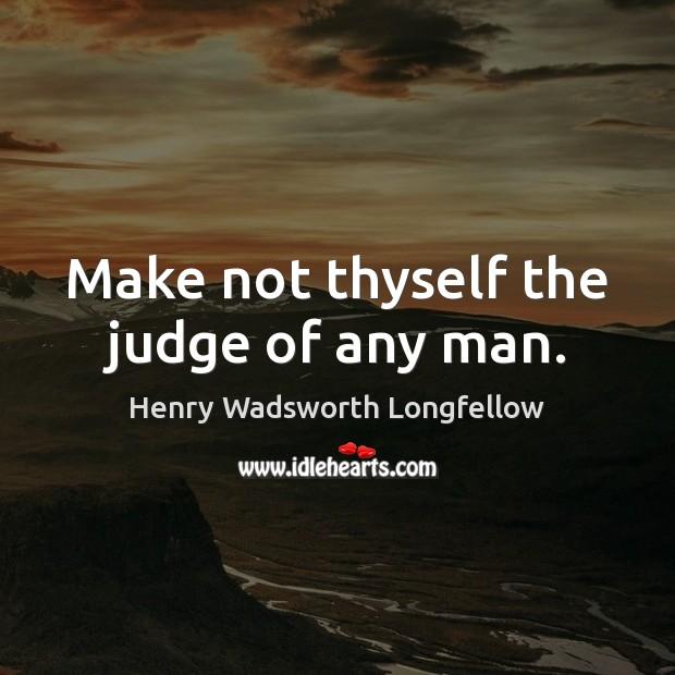 Image, Make not thyself the judge of any man.