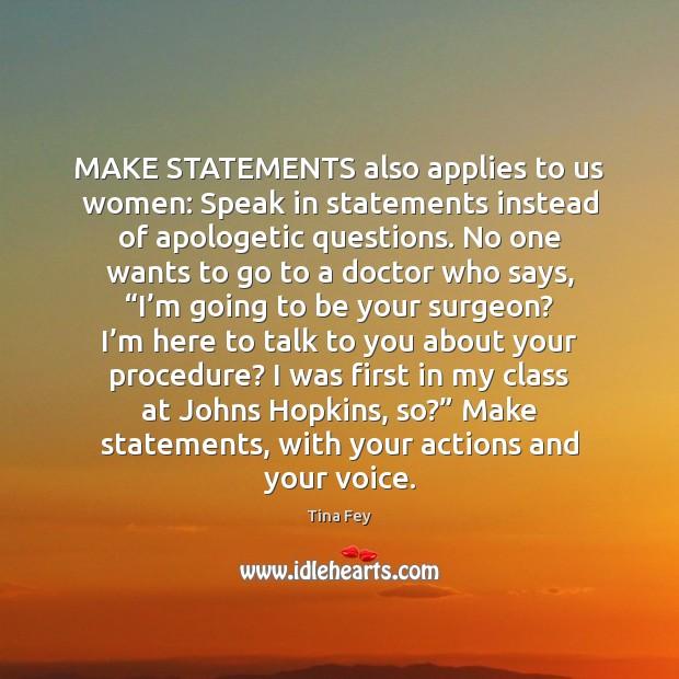 Image, MAKE STATEMENTS also applies to us women: Speak in statements instead of