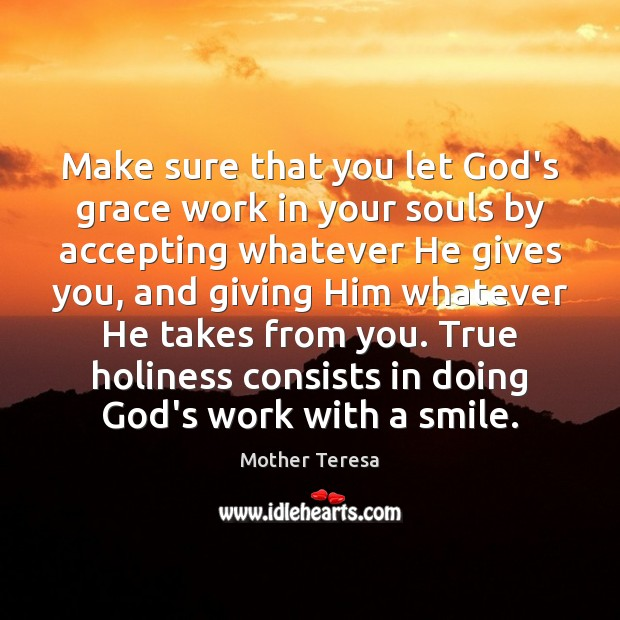Image, Make sure that you let God's grace work in your souls by