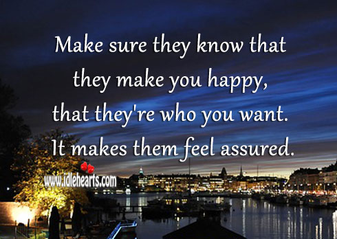 Image, Make sure they know that they make you happy.