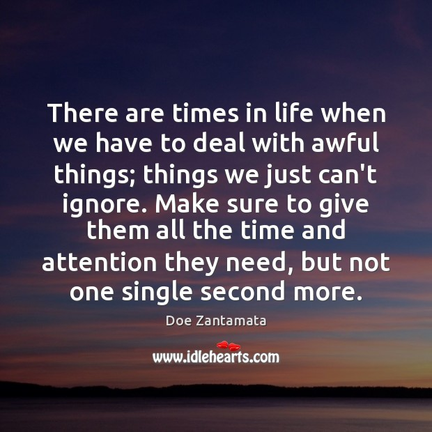 Make sure to give them all the time and attention they need Doe Zantamata Picture Quote