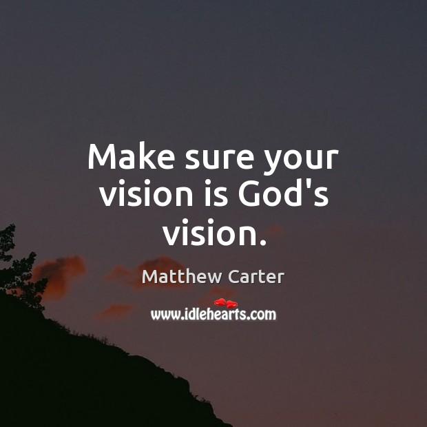 Make sure your vision is God's vision. Image