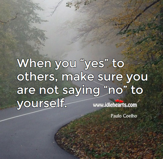 "Make Sure You Are Not Saying ""No"" To Yourself."