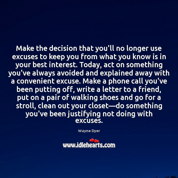 Image, Make the decision that you'll no longer use excuses to keep you