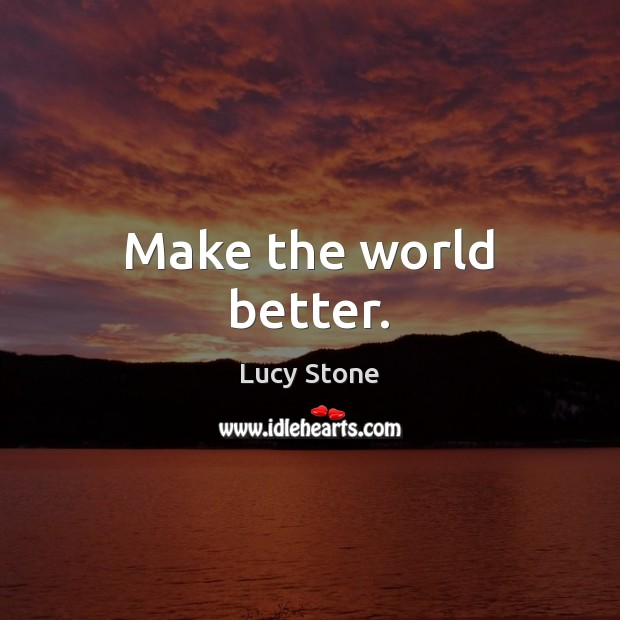 Lucy Stone Quotes Quotations Picture Quotes And Images