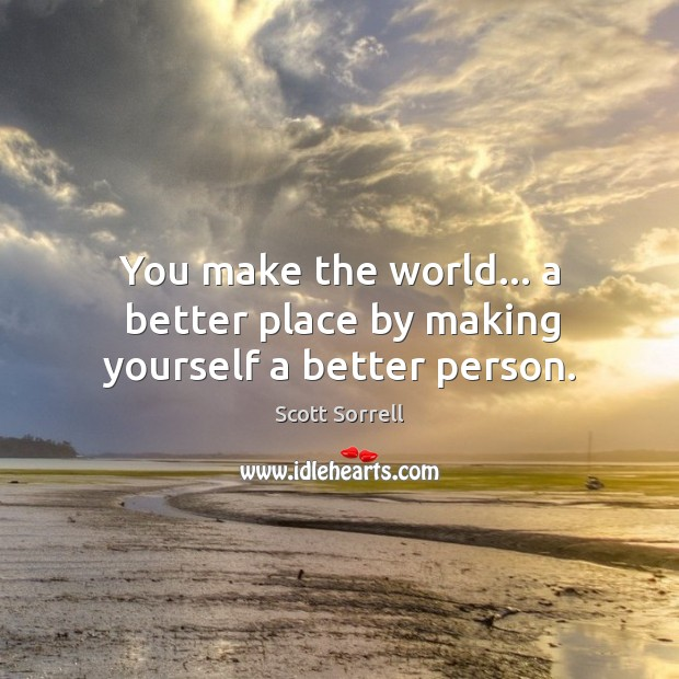 Make world a better place by being a better person. Image