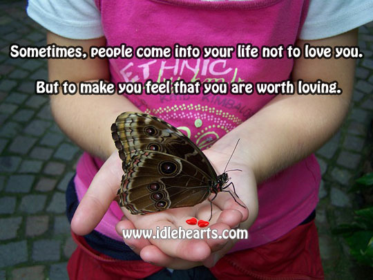 Make you feel that you are worth loving. Image