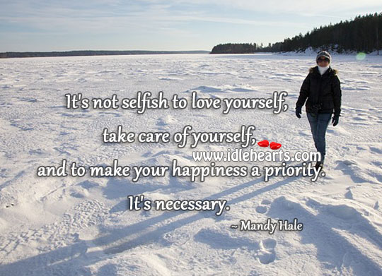 It's Not Selfish To Love Yourself, Take Care Of Yourself