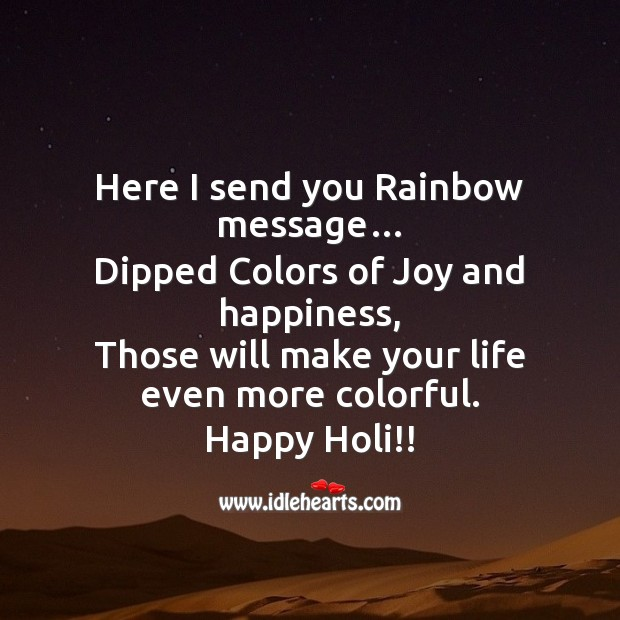 Make your life even more colorful today. Happy holi. Joy and Happiness Quotes Image