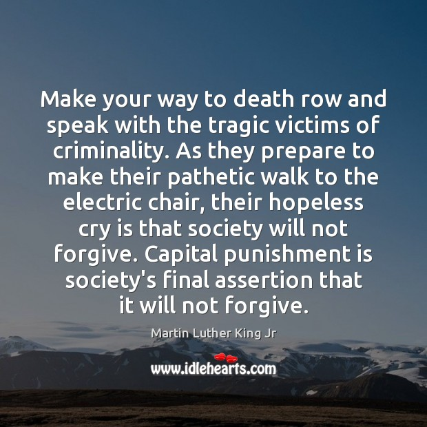 Make your way to death row and speak with the tragic victims Punishment Quotes Image