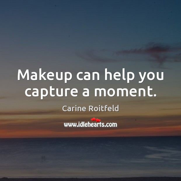 Image, Makeup can help you capture a moment.