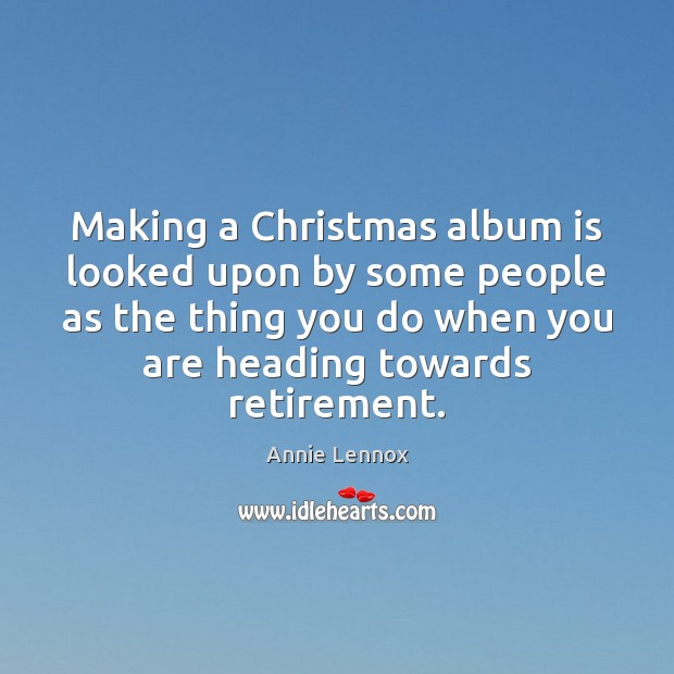 Making a Christmas album is looked upon by some people as the Image