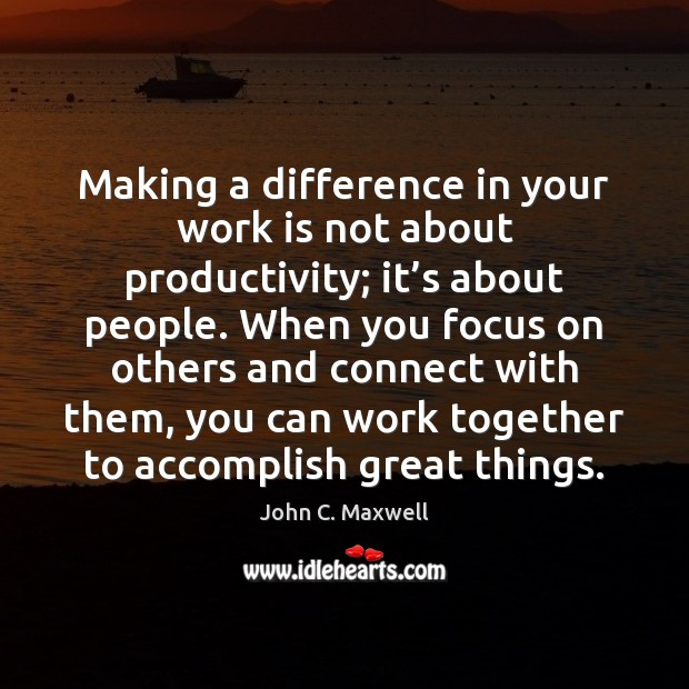 Making a difference in your work is not about productivity; it's Image